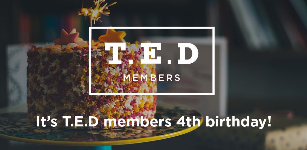 T.E.D Members is 4 years old